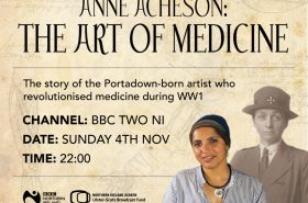 Ground Breakers - Anne Acheson: The Art of Medicine. BBC TWO NI, Sunday 4th November at 10pm
