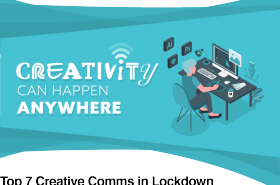 Top 7 Creative Comms In Lockdown